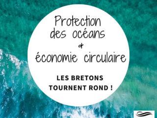 Protection des océans & économie circulaire - les bretons tournent rond - article blog longelitto.fr